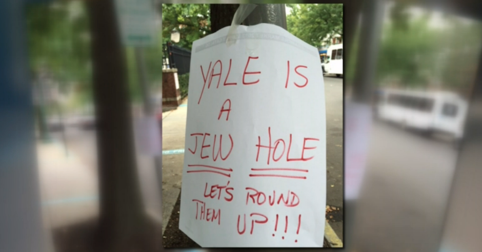 "Sign at Yale University: ""Yale is a Jew hole, let's round them up"""